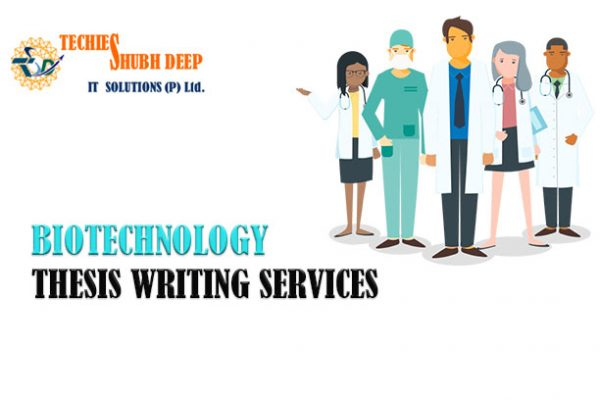 Biotechnology Thesis Writing Service | Biotechnology Thesis Writing in 2021