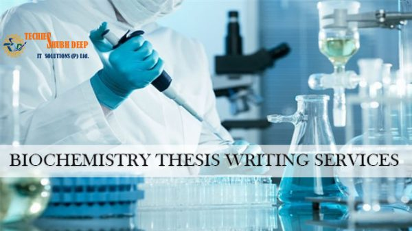 Biochemistry Thesis Writing Services 2021
